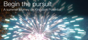 Begin the Pursuit: A Summer Journey on Kingdom Potential