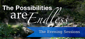 The Possibilities are Endless - Evening Sessions